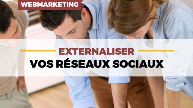 Pourquoi externaliser vos réseaux sociaux à une agence social media ?