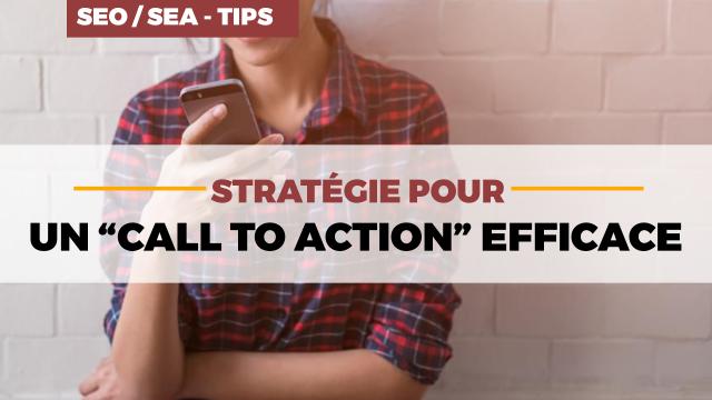 """La stratégie pour un """"Call To Action"""" envoûtant"""