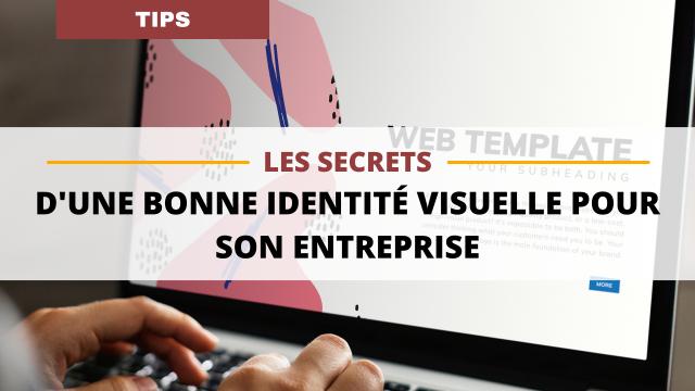Les secrets d'une bonne identité visuelle pour son entreprise