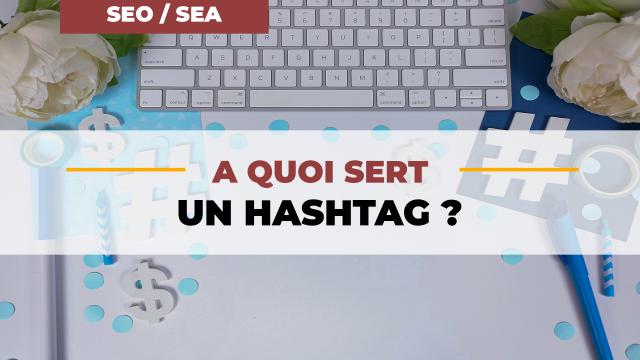 """À quoi sert un """"hashtag""""? Et comment l'utiliser? Partie 2"""
